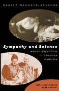 Sympathy & Science Women Physicians In A