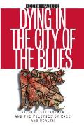 Dying In The City Of The Blues Sickle Ce