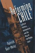 Reforming Chile: Cultural Politics, Nationalism, and the Rise of the Middle Class