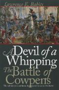 Devil of a Whipping The Battle of Cowpens