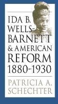 Ida B Wells Barnett & American Reform 1880 1930