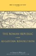 Rome, the Greek World, and the East, Volume 1: The Roman Republic and the Augustan Revolution