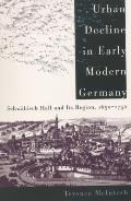 Urban Decline in Early Modern Germany: Schw?bisch Hall and Its Region, 1650-1750