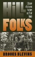 Hill Folks A History Of Arkansas Ozarker