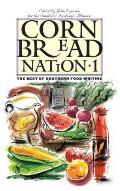 Cornbread Nation 1 The Best of Southern Food Writing
