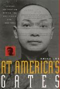 At Americas Gates Chinese Immigration During the Exclusion Era 1882 1943