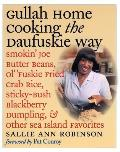 Gullah Home Cooking the Daufuskie Way: Smokin' Joe Butter Beans, Ol' 'Fuskie Fried Crab Rice, Sticky-Bush Blackberry Dumpling, and Other Sea Island Fa