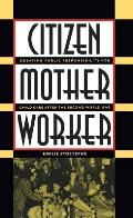 Citizen, Mother, Worker: Debating Public Responsibility for Child Care After the Second World War