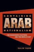 Containing Arab Nationalism The Eisenhower Doctrine & the Middle East