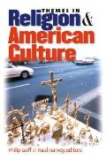 Themes In Religion & American Culture