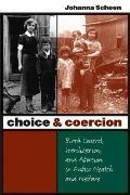 Choice & Coercion Birth Control Sterilization & Abortion in Public Health & Welfare