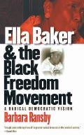Ella Baker & the Black Freedom Movement A Radical Democratic Vision