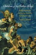 Children of the Father King: Youth, Authority, & Legal Minority in Colonial Lima