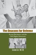 Deacons for Defense Armed Resistance & the Civil Rights Movement