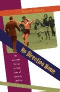 No Direction Home The American Family & The Fear Of National Decline 1968 1980