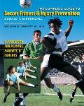Complete Guide to Soccer Fitness & Injury Prevention A Handbook for Players Parents & Coaches