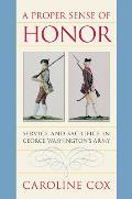 Proper Sense of Honor Service & Sacrifice in George Washingtons Army