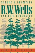 Nature's Champion: B. W. Wells, Tar Heel Ecologist