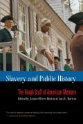 Slavery & Public History The Tough Stuff of American Memory
