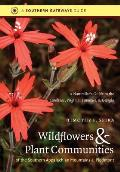 Wildflowers & Plant Communities of the Southern Appalachian Mountains & Piedmont A Naturalists Guide to the Carolinas Virginia Tennessee &