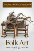 New Encyclopedia Of Southern Culture Volume 23 Folk Art