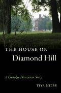 House on Diamond Hill A Cherokee Plantation Story