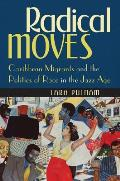 Radical Moves Caribbean Migrants & The Politics Of Race In The Jazz Age