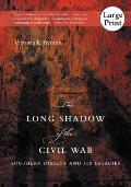 The Long Shadow of the Civil War: Southern Dissent and Its Legacies