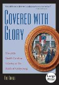 Covered with Glory: The 26th North Carolina Infantry at the Battle of Gettysburg, Large Print Ed