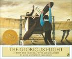 Glorious Flight: Across the Channel with Louis Bleriot, July 25, 1909