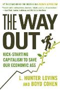 Way Out Kick Starting Capitalism to Save Our Economic Ass