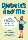 Diabetes and Me: An Essential Guide for Kids and Parents