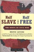 Half Slave & Half Free The Roots of Civil War