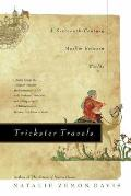 Trickster Travels A Sixteenth Century Muslim Between Worlds