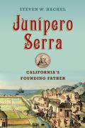Junipero Serra Californias Founding Father