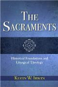 Sacraments Historical Foundations & Liturgical Theology
