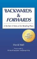 Backwards & Forwards A Technical Manual for Reading Plays