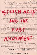 Speech Acts & The First Amendment