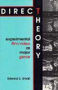 Direct Theory Experimental Film Video as Major Genre