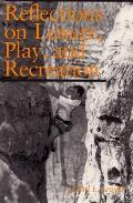 Reflections on Leisure Play & Recreation
