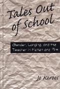 Tales Out of School: Gender, Longing, and the Teacher in Fiction and Film