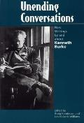 Unending Conversations: New Writings by and about Kenneth Burke
