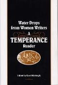 Water Drops from Women Writers: A Temperance Reader