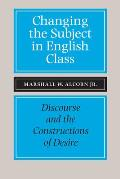Changing the Subject in English Class: Discourse and the Constructions of Desires