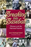Breaking Into Baseball Women & the National Pastime
