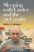 Sleeping with Custer & the 7th Cavalry An Embedded Reporter in Iraq