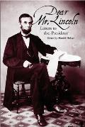 Dear Mr. Lincoln: Letters to the President