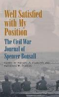 Well Satisfied with My Position The Civil War Journal of Spencer Bonsall