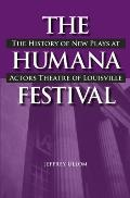 The Humana Festival: The History of New Plays at Actors Theatre of Louisville