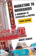 Marketing to Moviegoers: A Handbook of Strategies and Tactics